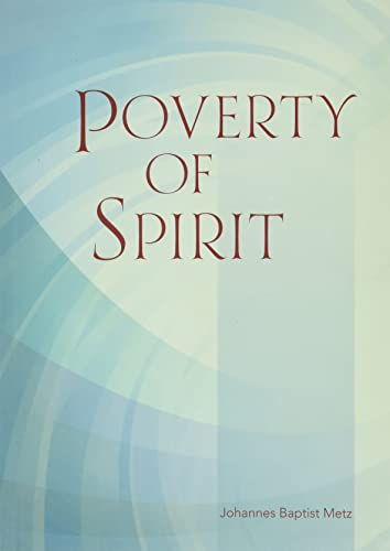 Poverty of Spirit: Metz, Johannes Baptist