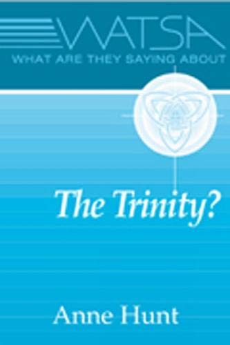 What Are They Saying about the Trinity? (0809138069) by Anne Hunt