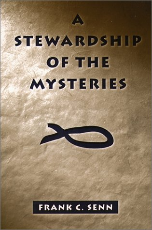 A Stewardship of the Mysteries: The Management of the Word and the Sacraments: Senn, Frank C.