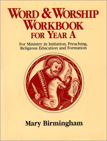 Word & Worship Workbook: For Year A : For Ministry in Initiation, Preaching, Religious ...