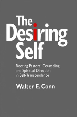 9780809138319: The Desiring Self: Rooting Pastoral Counseling and Spiritual Direction in Self-Transcendence