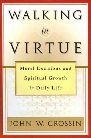 9780809138340: Walking in Virtue: Moral Decisions and Spiritual Growth in Daily Life