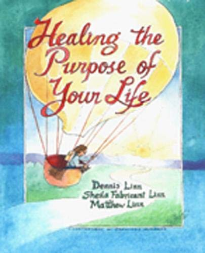 Healing the Purpose of Your Life: Dennis Linn, Sheila