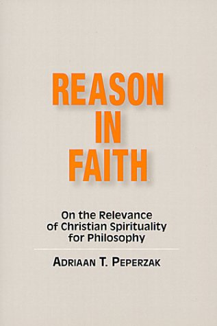 9780809138579: Reason in Faith: On the Relevance of Christian Spirituality for Philosophy