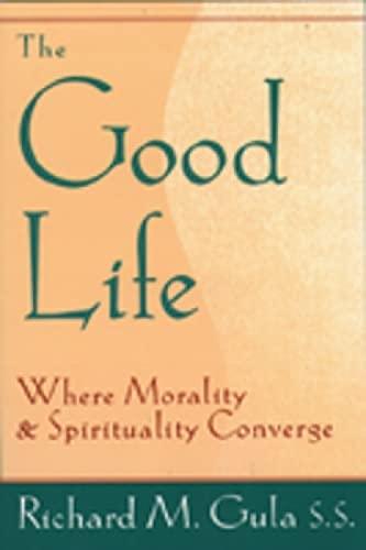 9780809138593: The Good Life: Where Morality and Spirituality Converge