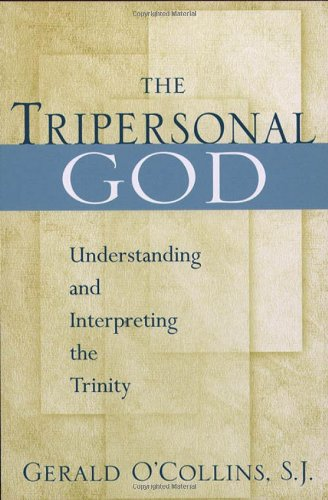 9780809138876: The Tripersonal God: Understanding and Interpreting the Trinity