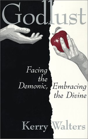 9780809139156: Godlust: Facing the Demonic, Embracing the Divine