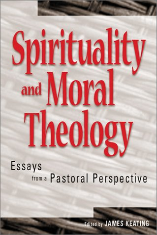 9780809139361: Spirituality and Moral Theory: Essays from a Pastoral Perspective