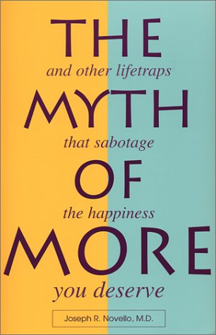 9780809139415: The Myth of More: And Other Lifetraps That Sabotage the Happiness You Deserve