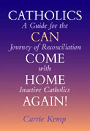 9780809139552: Catholics Can Come Home Again!: A Guide for the Journey of Reconciliation with Inactive Catholics