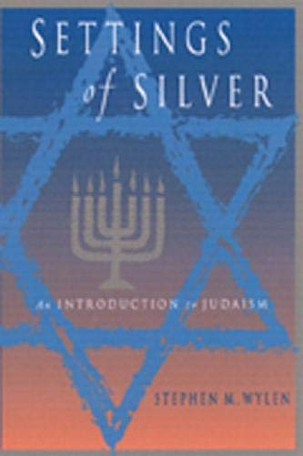 9780809139606: Settings of Silver: An Introduction to Judaism