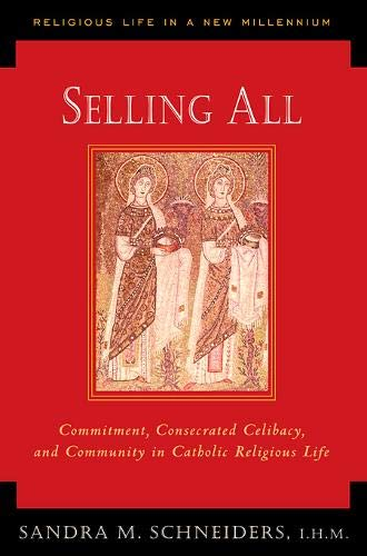 Selling All (Religious Life in a New: Sandra Marie Schneiders