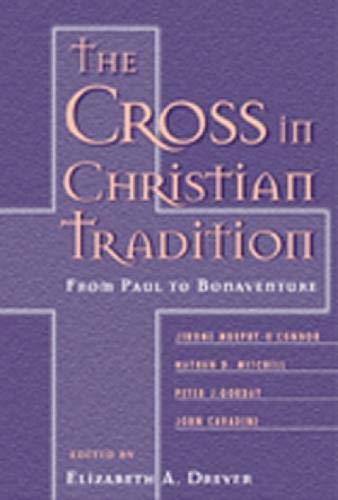 9780809140008: The Cross in Christian Tradition: From Paul to Bonaventure