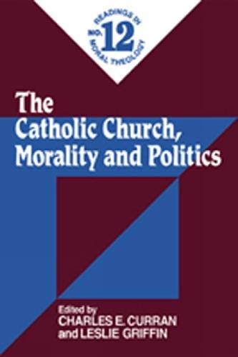 9780809140404: The Catholic Church, Morality and Politics (Readings in Moral Theology)