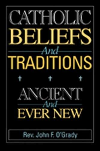 9780809140473: Catholic Beliefs and Traditions: Ancient and Ever New