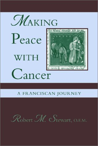 9780809140541: Making Peace With Cancer: A Franciscan Journey