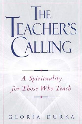 9780809140626: The Teacher's Calling: A Spirituality for Those Who Teach