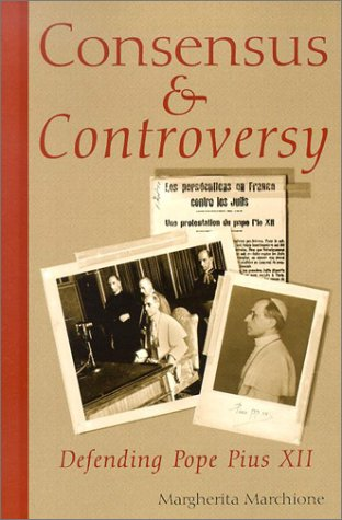 9780809140831: Consensus and Controversy: Defending Pope Pius XII