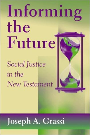 Informing the Future: Social Justice in the: Grassi, Joseph A.