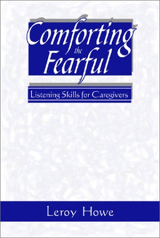 9780809141074: Comforting the Fearful: Listening Skills for Caregivers