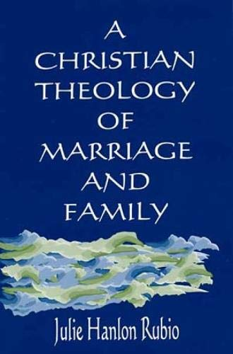9780809141180: A Christian Theology of Marriage and Family