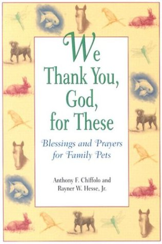 9780809141258: We Thank You, God, for These: Blessings and Prayers for Family Pets