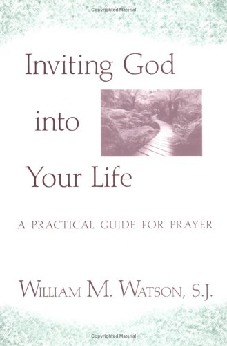 9780809141371: Inviting God into Your Life: A Practical Guide for Prayer