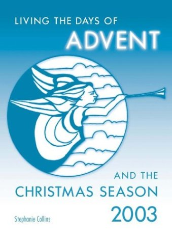 Living the Days of Advent and the Christmas Season: Collins, Stephanie