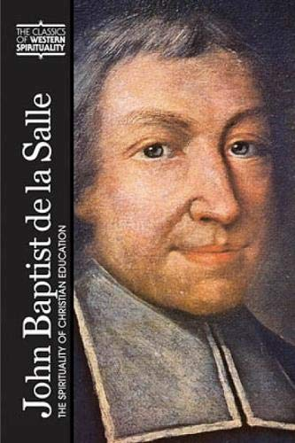 9780809141623: John Baptist De LA Salle: The Spirituality of Christian Education (Classics of Western Spirituality)