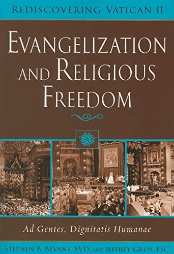 9780809142026: Evangelization and Religious Freedom: Ad Gentes, Dignitatis Humanae (Rediscovering Vatican II)