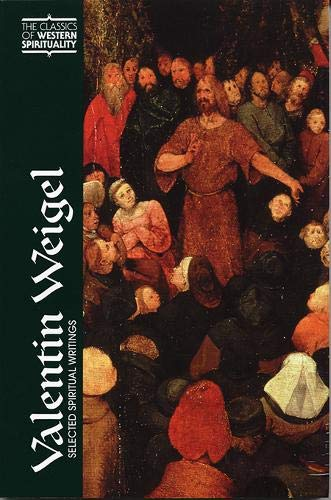9780809142064: Valentin Weigel (CWS): Selected Spiritual Writings (Classics of Western Spirituality (Paperback))