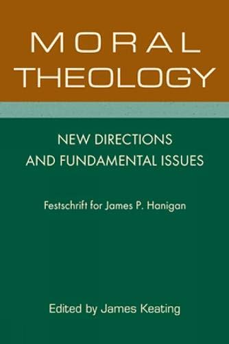 Moral Theology: New Directions and Fundamental Issues: Paulist Press