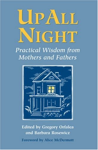 9780809142354: Up All Night: Practical Wisdom from Mothers and Fathers