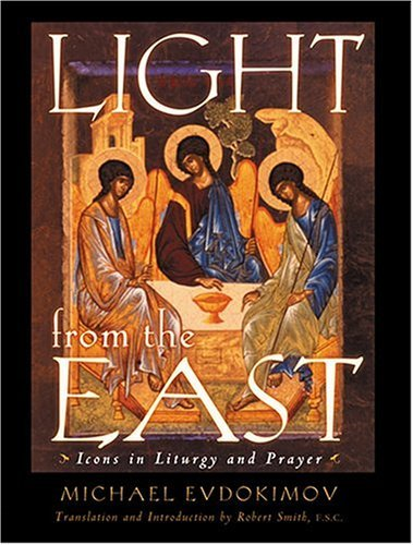 Light from the East: Icons in Liturgy and Prayer: Michael Evdokimov