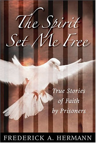 9780809142873: The Spirit Set Me Free: True Stories of Faith By Prisoners