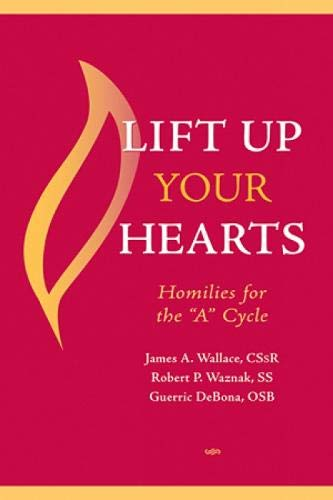 9780809142880: Lift Up Your Hearts: Homilies for the 'a' Cycle