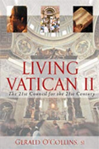 9780809142903: Living Vatican II: The 21st Council for the 21st Century