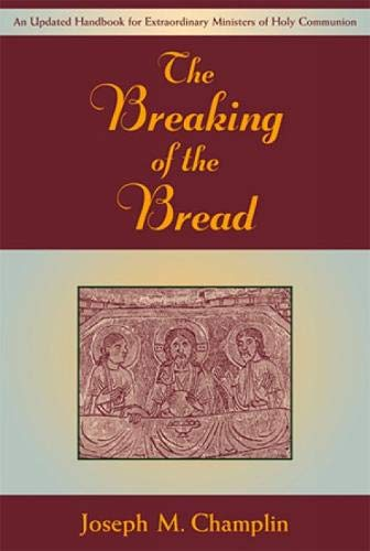 9780809143146: The Breaking of the Bread: An Updated Handbook for Extraordinary Ministers of Holy Communi on