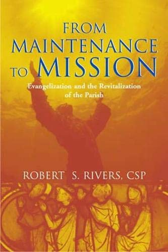 9780809143184: From Maintenance to Mission: Evangelization and the Revitalization of the Parish
