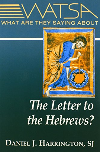 What Are They Saying about the Letter to the Hebrews? (Watsa Series) (9780809143207) by Daniel J Harrington S.J. PH.D.