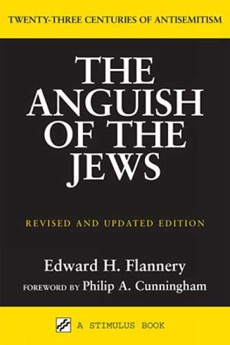 9780809143245: The Anguish of the Jews: Twenty-Three Centuries of Antisemitism (Stimulus Books)