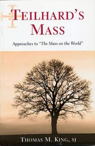 Teilhard's Mass: Approaches to