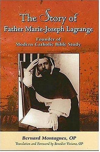 9780809143337: The Story Of Father Marie-joseph Lagrange: Founder Of Modern Catholic Bible Study