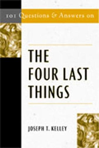 9780809143757: 101 Questions & Answers on the Four Last Things (Responses to 101 Questions)