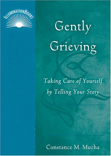 9780809143870: Gently Grieving: Take Care of Yourself by Telling Your Story