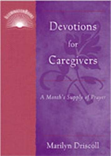9780809143948: Devotions for Caregivers: A Month's Supply of Prayer (IlluminationBook)