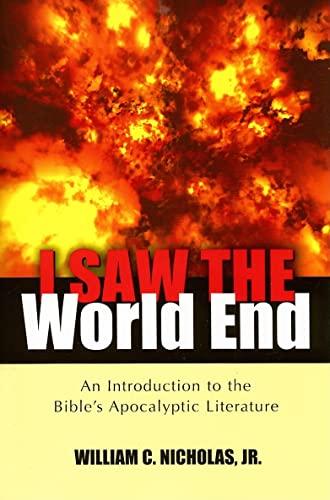 I Saw the World End: An Introduction: Nicholas, William C.,