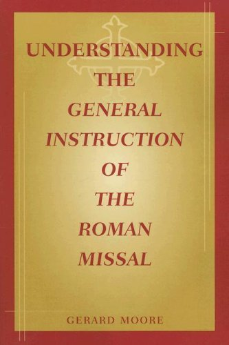 9780809144525: Understanding the General Instruction of the Roman Missal