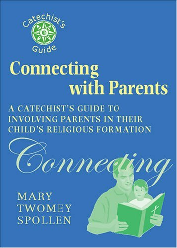 9780809144693: Connecting with Parents: A Catechist's Guide to Involving Parents in Their Child's Religious Formation (Catechist's Guides)