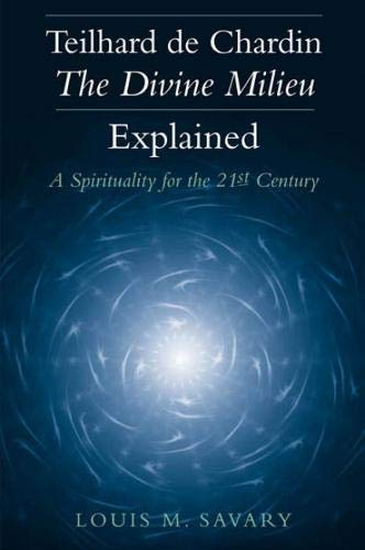 9780809144846: Teilhard de Chardin - The Divine Milieu Explained: A Spirituality for the 21st Century